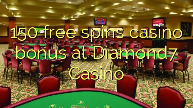 150 озод spins бонуси казино дар Diamond7 Казино