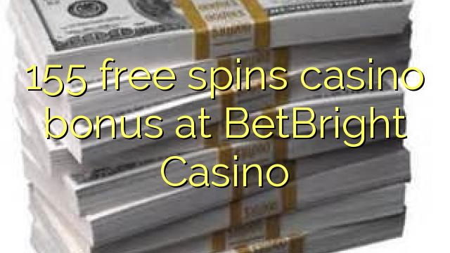 155 озод spins бонуси казино дар BetBright Казино