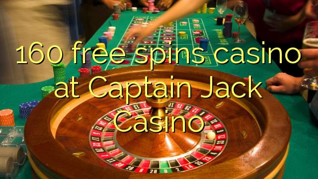 160 tasuta keerutab kasiino Captain Jack Casino