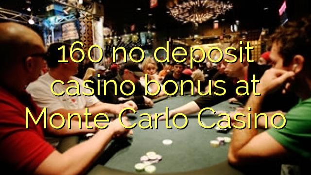 160 нест пасандози бонуси казино дар Монте Карло Казино