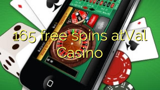 165 free spins atVal Casino