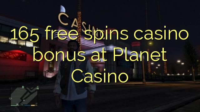 165 gratis spinner casino bonus på Planet Casino