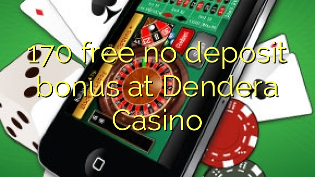 no deposit bonus codes for dendera casino