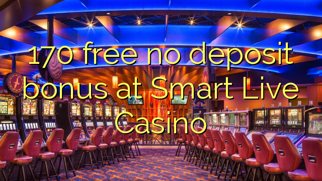 live casino free no deposit bonus