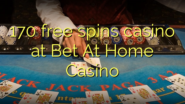 170 free spins casino at Bet At Home Casino