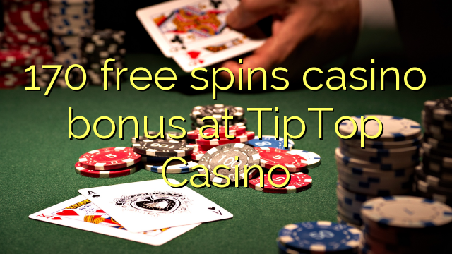 170 bezmaksas griezienus kazino bonusu pirmšķirīgs Casino