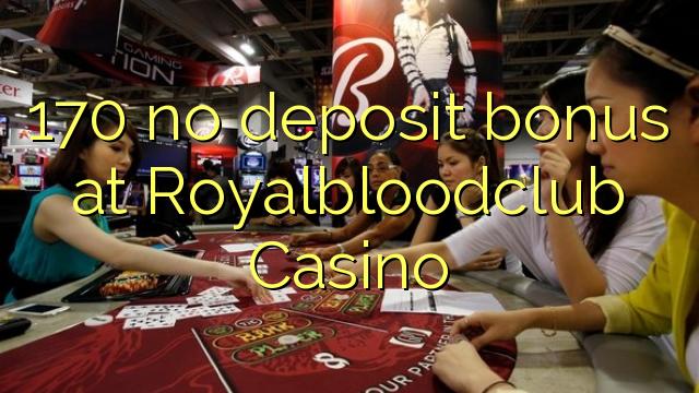 170 no deposit bonus at Royalbloodclub Casino