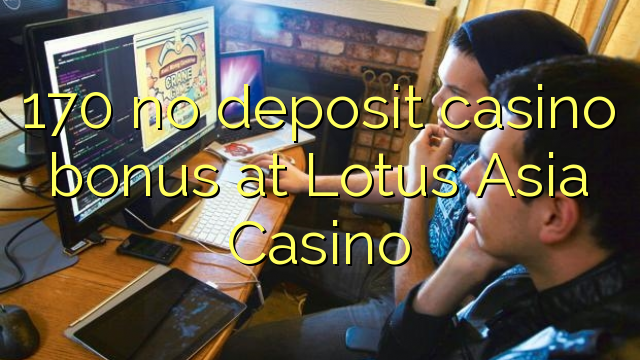 lotus asia casino no deposit bonus codes
