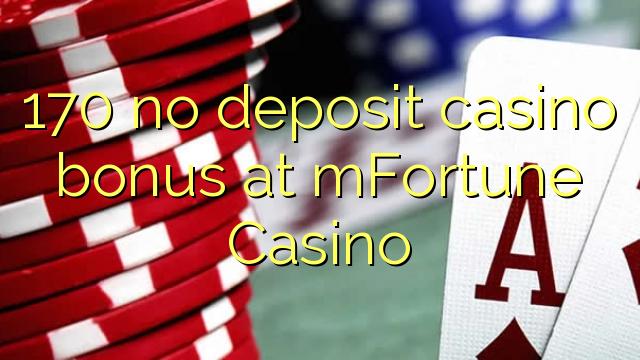 170 euweuh deposit kasino bonus di mFortune Kasino