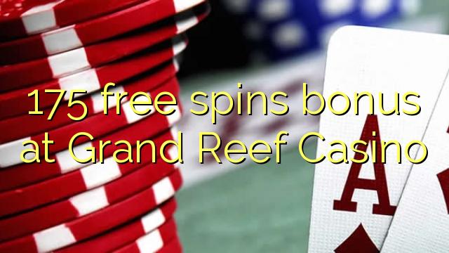 Grand Reef Casino-da 175 pulsuz bonuslar