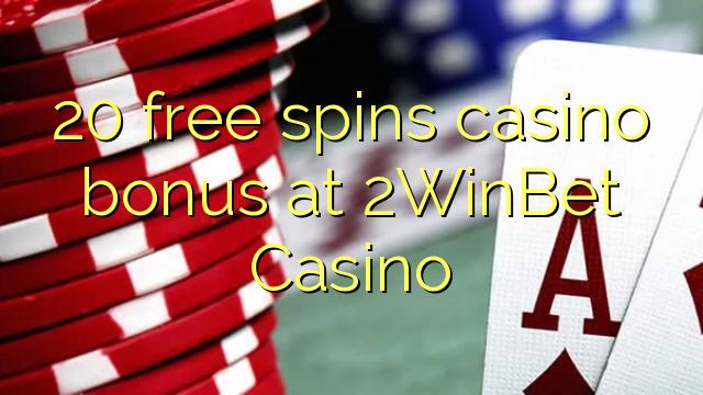 20 bébas spins bonus kasino di 2WinBet Kasino