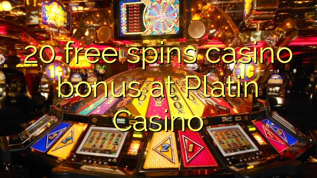 20 gjuan falas në bonus kazino në Platin Casino