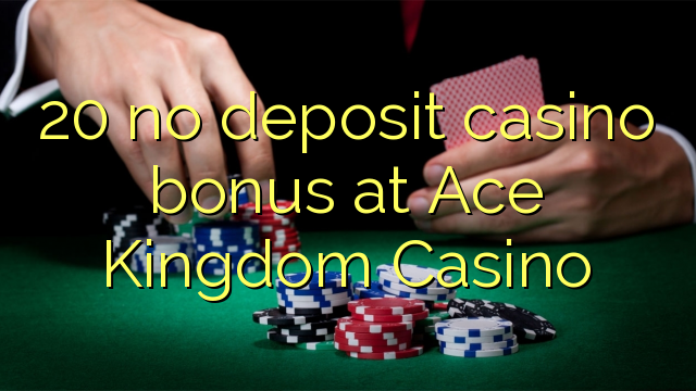 ace kingdom casino no deposit bonus