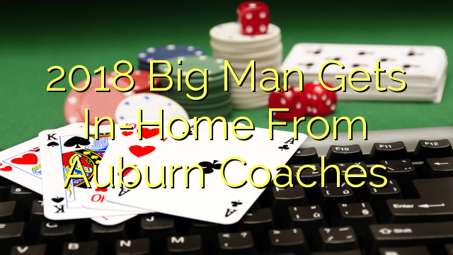 2018 Big Man Gets Trong nhà Từ Huấn luyện viên Auburn
