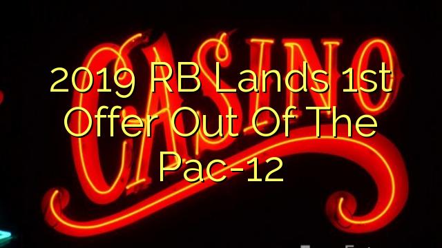 2019 RB Lands 1st Piedāvājums Out Of Pac-12