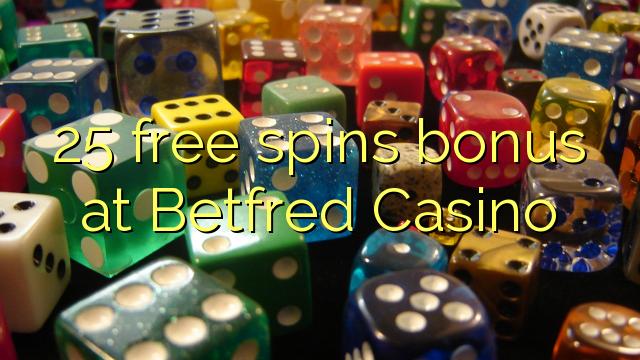 Betfred Casino-da 25 pulsuz spins bonusu