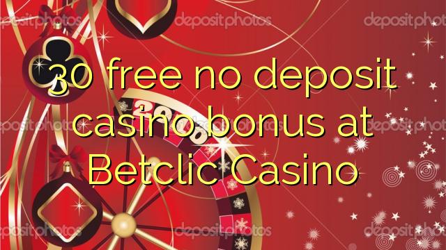 30 vaba mingit deposiiti kasiino bonus at Betclic Casino