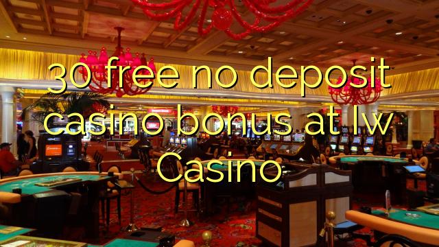 30 bonus deposit kasino gratis di Iw Casino