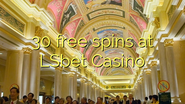 30 free spins at LSbet Casino
