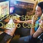 30 free spins at Quatro Casino