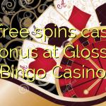 30 free spins casino bonus at Glossy Bingo Casino