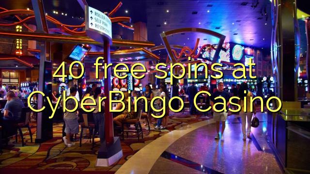 40 spins bébas dina CyberBingo Kasino