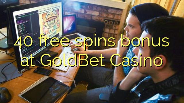GoldBet Casino-da 40 pulsuz bonus qazandı