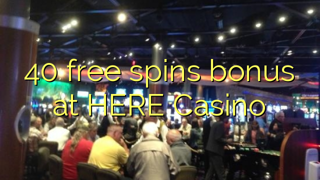 40 darmowych gier kasyno bonus TUTAJ
