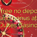 45 free no deposit casino bonus at 21 Dukes Casino