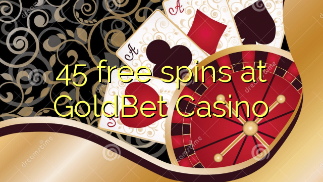 GoldBet Casino-da 45 pulsuz spins