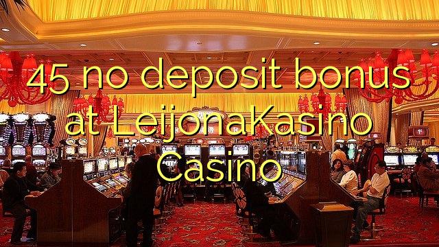 45 ingen insättningsbonus på LeijonaKasino Casino