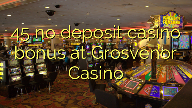 grosvenor casino no deposit bonus codes