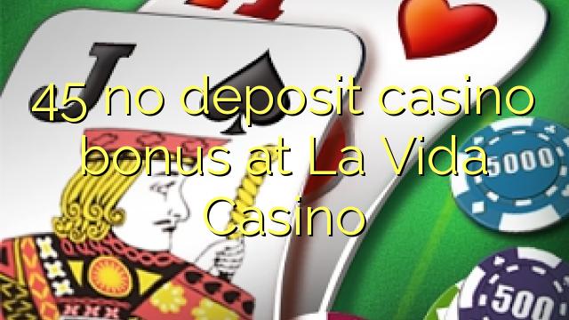 45 mingit deposiiti kasiino bonus La Vida Casino