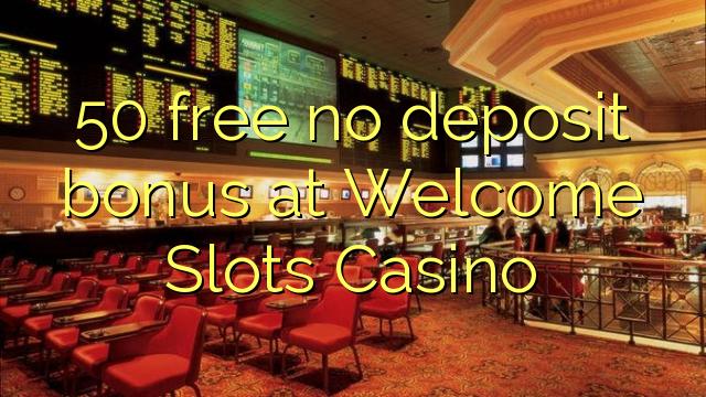 50 gratis ingen indbetalingsbonus på Welcome Slots Casino