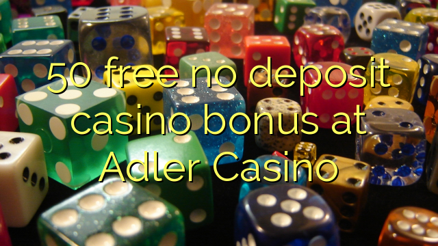 adler casino no deposit bonus 2019