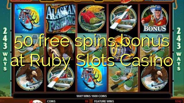 50 free spins bonus at Ruby Slots Casino