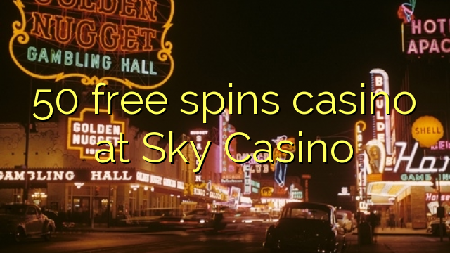 50 free spins casino à Sky Casino