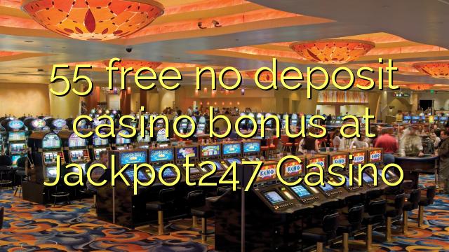 Jackpot55 कैसीनो में कोई जमा कैसीनो बोनस मुक्त 247