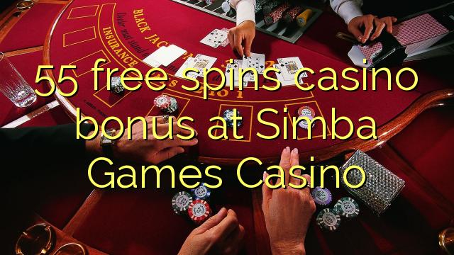 55 free spins casino bonus at Simba Games Casino