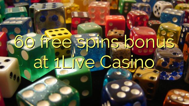 Bonus 60 percuma di 1Live Casino