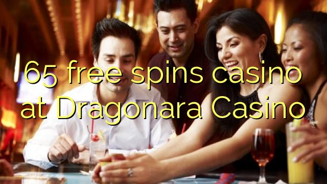 65 pulsuz Dragonara Casino casino spins