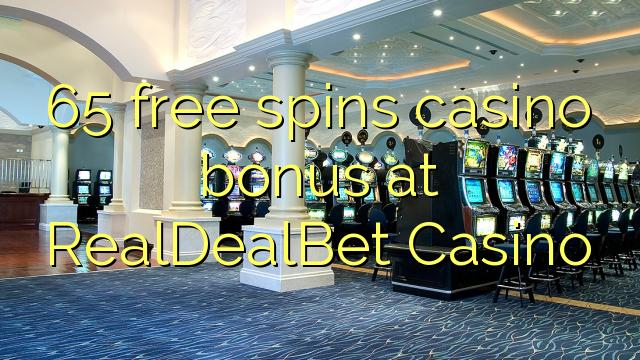65 озод spins бонуси казино дар RealDealBet Казино