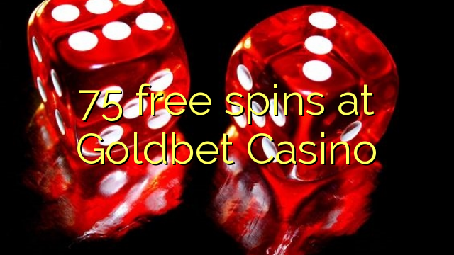 Goldbet Casino 75 pulsuz spins