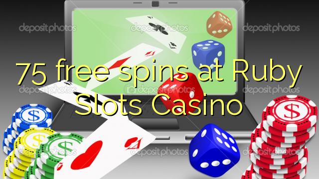 75 free spins at Ruby Slots Casino