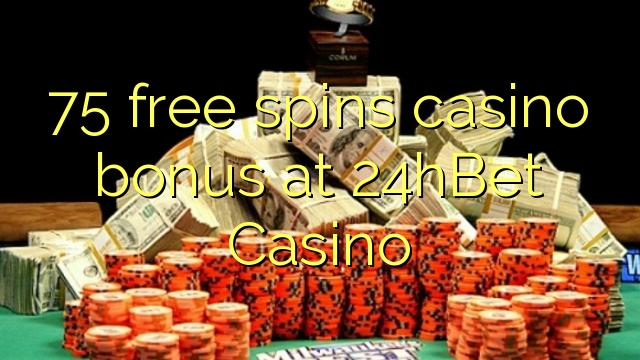 75 gratis spins casino bonus på 24hBet Casino