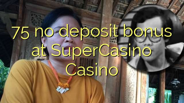 super casino no deposit bonus