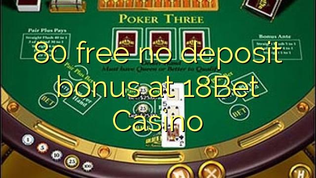 80 Bonus ohne Einzahlung bei 18Bet Casino kostenlos