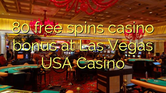 80 pulsuz Las Vegas ABŞ Casino casino bonus spins