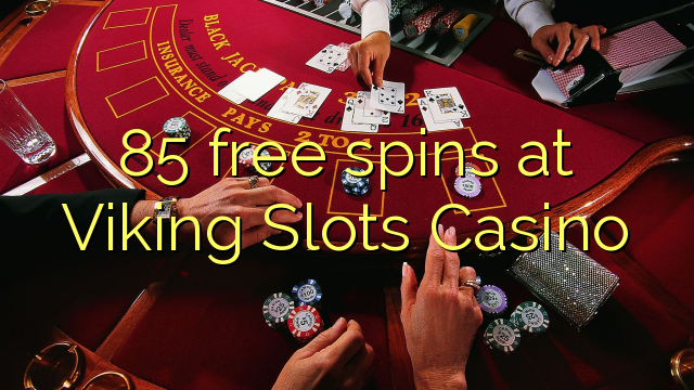 Viking Slots Casino 85 pulsuz spins