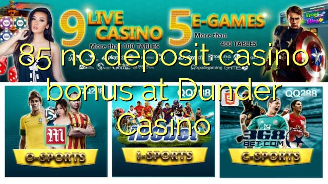 85 Dunder Casino heç bir depozit casino bonus